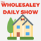 The Wholesaley Daily Show