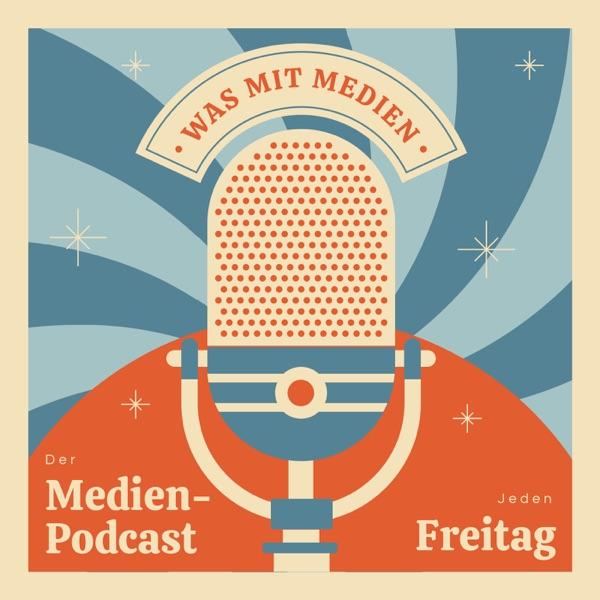Was mit Medien — der Medienpodcast