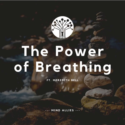The Power of Breathing (Ft. Meredith Bell)