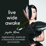 8. Jayden Klinac: on regeneration, waste as a resource & surrender as a muscle