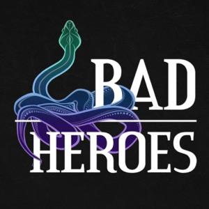 Bad Heroes