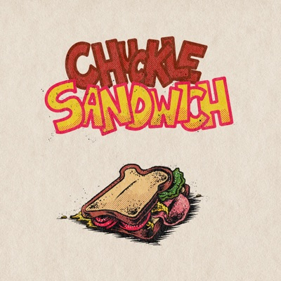 Chuckle Sandwich:Chuckle Sandwich