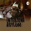 Interzone Asylum Podcast artwork