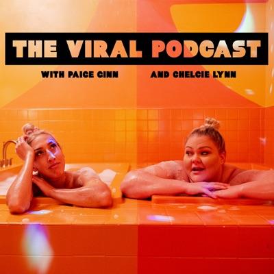 The Viral Podcast:Chelcie Lynn and Paige Ginn