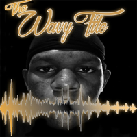 Tha Wavy File podcast