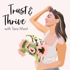 Trust & Thrive with Tara Mont