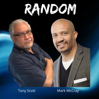 Random with Tony Scott and Mark McCray