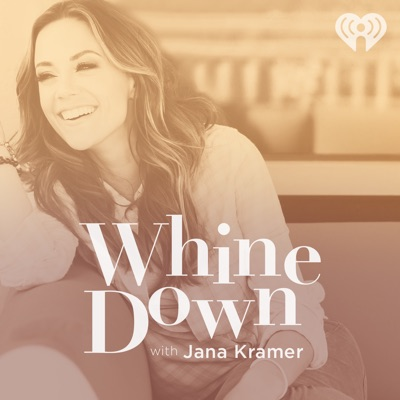 Whine Down with Jana Kramer:iHeartRadio