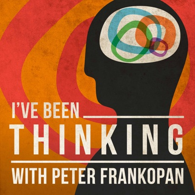 I've Been Thinking with Peter Frankopan