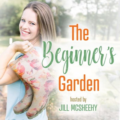 The Beginner's Garden with Jill McSheehy:Jill McSheehy