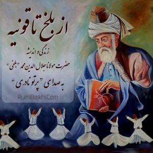 From Balkh To Konya - از بلخ تا قونیه