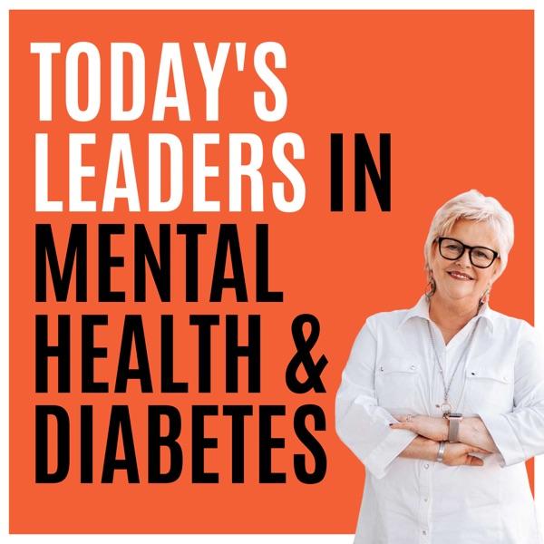 Today's Leaders in Mental Wellness and Diabetes Artwork