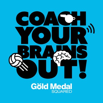 Coach Your Brains Out, by Gold Medal Squared:CYBO and Gold Medal Squared