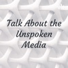 Talk About the Unspoken Media artwork