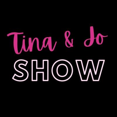 The Tina & Jo Show