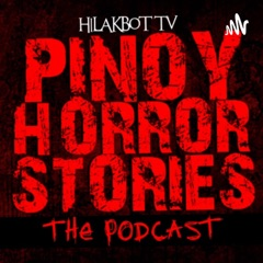 HILAKBOT TV's PINOY HORROR STORIES   The Podcast