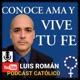 CONOCE AMA Y VIVE TU FE con Luis Román