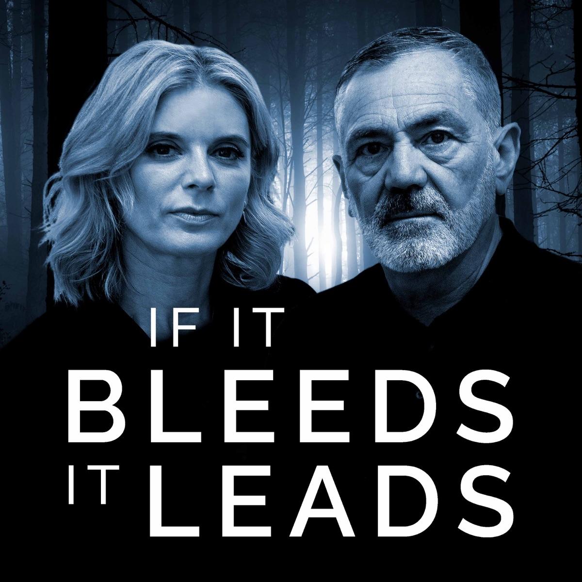 If It Bleeds, It Leads