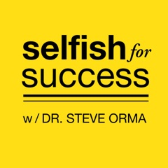 Selfish for Success: Entrepreneur | Business | Psychology | Self Esteem | Happiness | Health