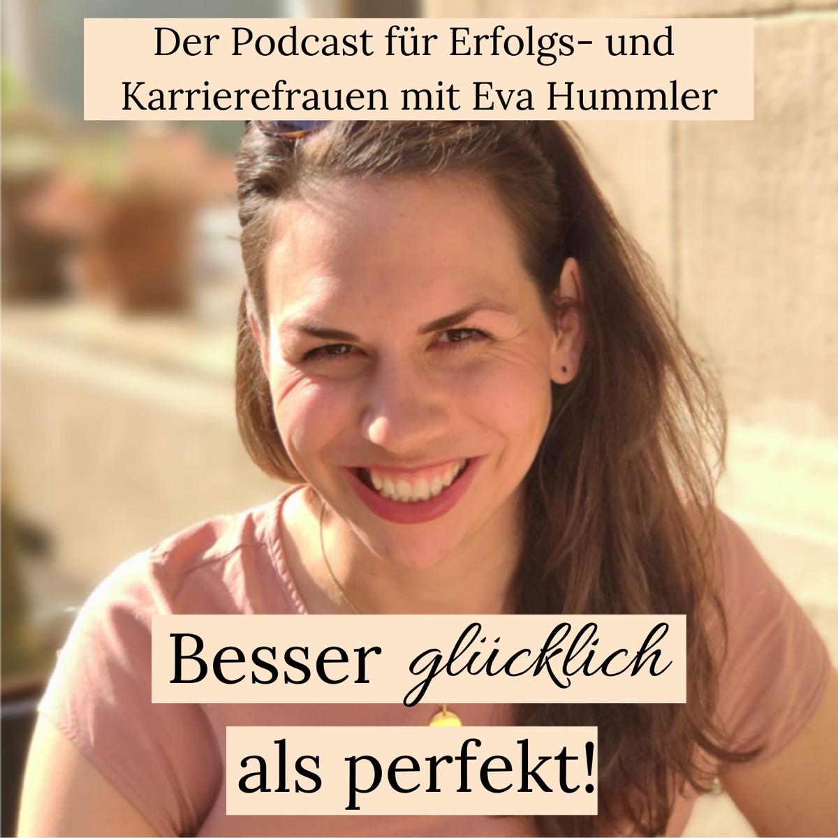 Besser glücklich als perfekt! Der Podcast für perfektionistische Frauen mit Verantwortung.