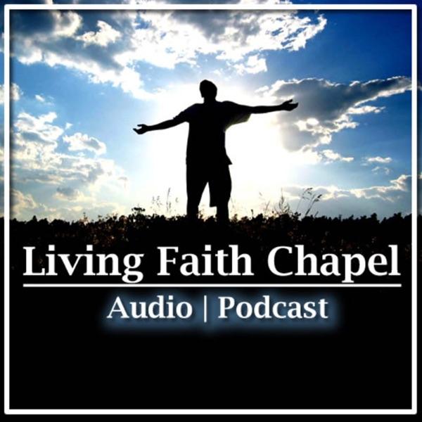 Living Faith Chapel Audio Podcast