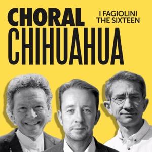 CHORAL CHIHUAHUA