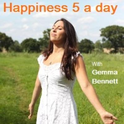 Happiness 5 a day:Gemma Bennett
