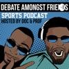 Debate Amongst Friends With Doc & Prof artwork