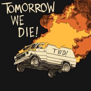 Tomorrow We Die!