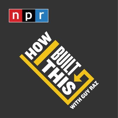 How I Built This with Guy Raz:NPR