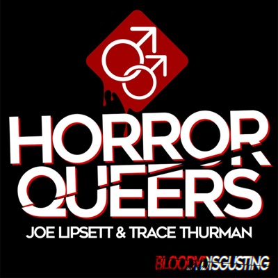 Horror Queers:Bloody Disgusting Podcast Network