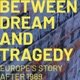 Between dream and tragedy: Europe's story after 1989