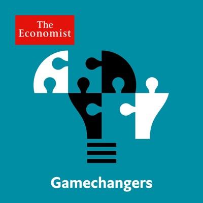 Gamechangers from Economist Radio:The Economist