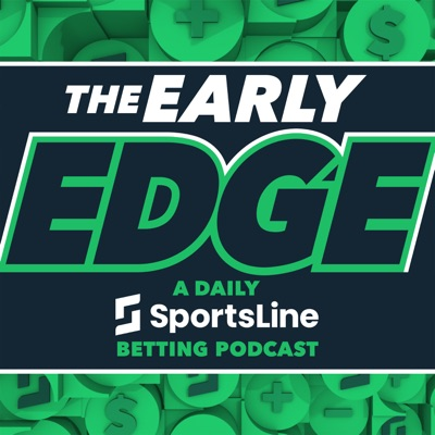 The Early Edge: A Daily SportsLine Betting Podcast:CBS Sports, SportsLine, College Football Betting, NFL Betting