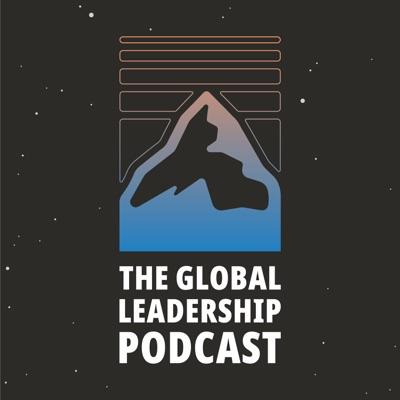 The Global Leadership Podcast:Global Leadership Network