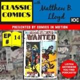 Classic Comics with Matthew B. Lloyd: Wanted: Part 2 The Worlds Most Dangerous Villains