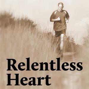 The Relentless Heart Podcast