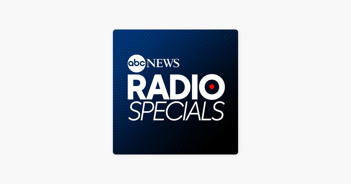 ABC News Radio Specials on Apple Podcasts