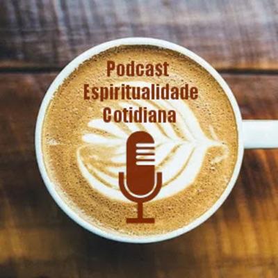 Podcast Espiritualidade Cotidiana