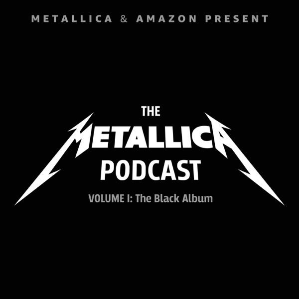 The Metallica Podcast: Volume 1 — The Black Album