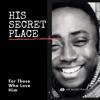 HIS SECRET PLACE artwork