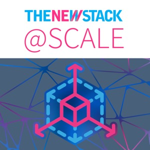 The New Stack @ Scale