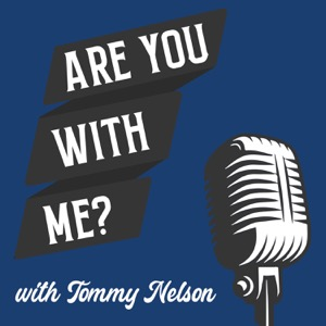 """""""Are You With Me?"""" with Tommy Nelson"""