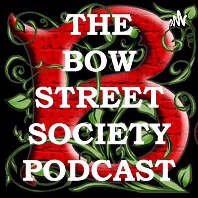 The Bow Street Society Podcast