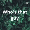 Who's that guy artwork