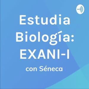 Estudia Biología con Séneca: Examen EXANI-I