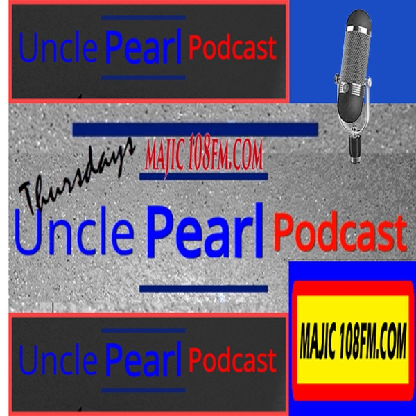 Uncle Pearl Podcast