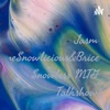 JasmineSnowlicious&Brice Snowless MTG Talkshow  artwork