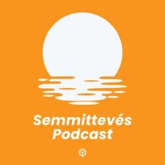 Semmittevés Podcast