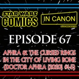 Star Wars: Comics In Canon - Ep 67: Aphra & The Cursed Rings In The City Of Living Bone (Doctor Aphra [2020] #1-5)